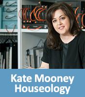 Kate Mooney Houseology