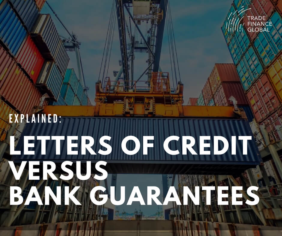 Letters of Credit (LCs) versus Bank Guarantees (BGs) | 2019 FREE TFG