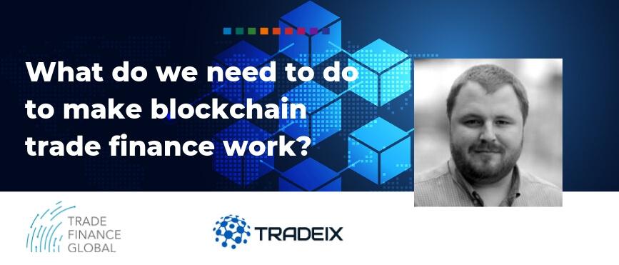 Making Blockchain work in trade Dave Sutter