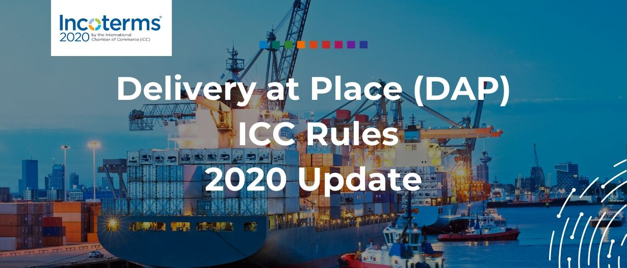 Dap Delivered At Place Incoterms 2020 Rules Updated Free