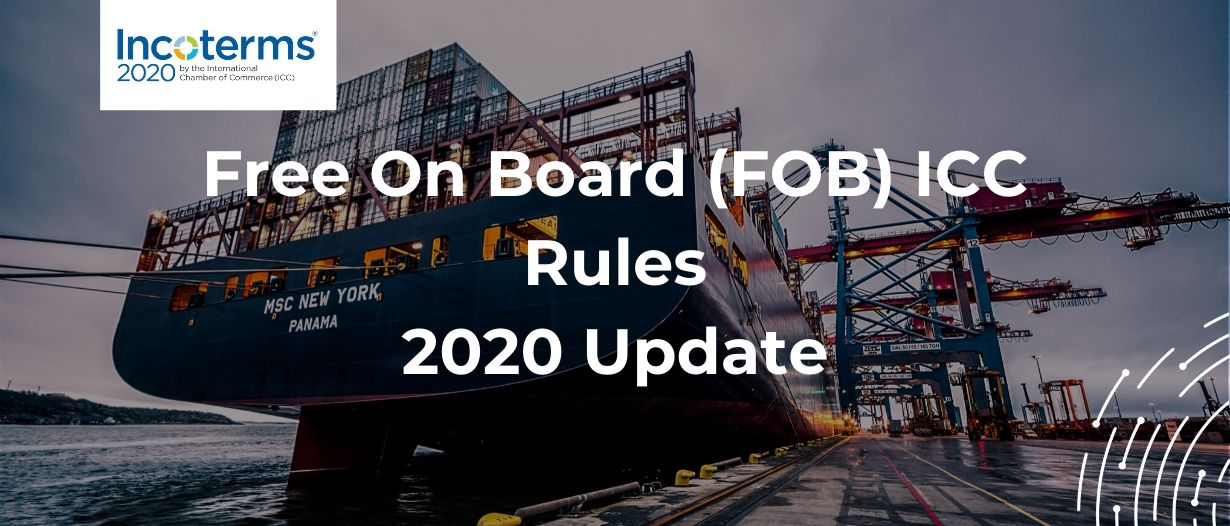 FOB Free on Board - Incoterms® 2020 Rule [UPDATED, Free ...