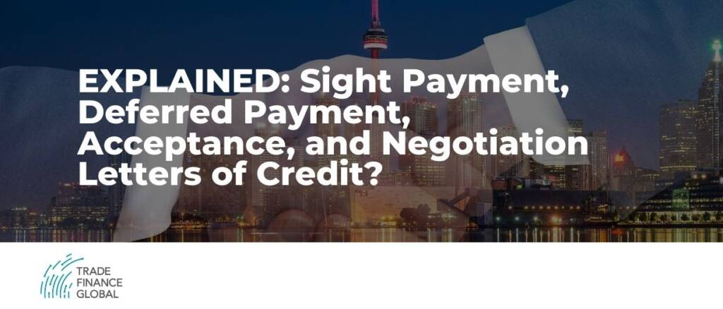 sight payment, deferred payment and negotiable letters of credit