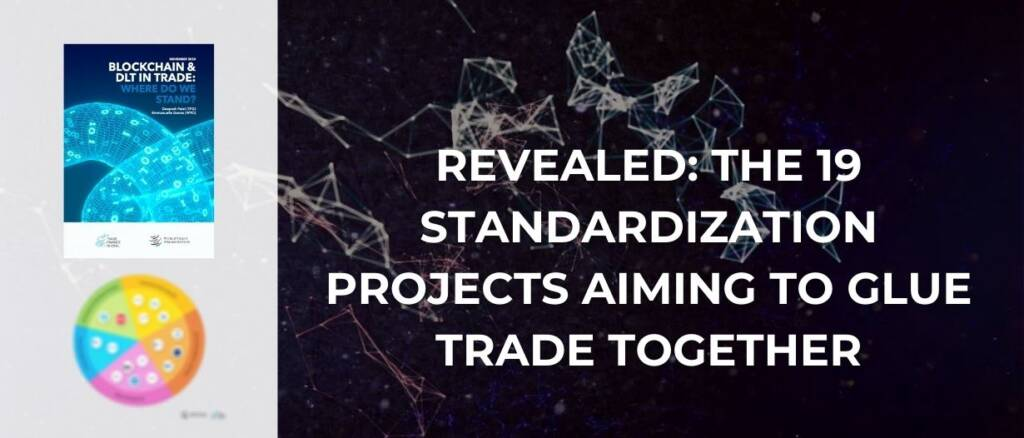 REVEALED The 19 Standardization Projects aiming to glue trade together v2